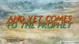 """Thought for September 18th. """" ... AND YET COMES TO THE PROPHET"""""""