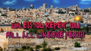 "Thought for September 21st.  ""UNLESS YOU REPENT YOU WILL…"""