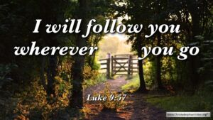 """Thought for September 17th. """"I WILL FOLLOW YOU WHEREVER …"""""""