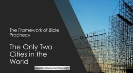 The Framework of Bible Prophecy: 2 Videos
