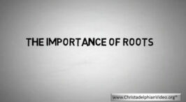 The Importance of Roots! Glad Tidings Magazine