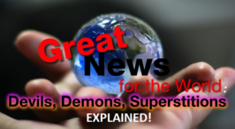 Great News For The World: Devils, Demons, Superstitions