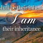 "Thought for October 18th. ""THIS SHALL BE THEIR INHERITANCE"""