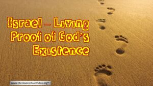 Israel: Living Proof of God's Existence.