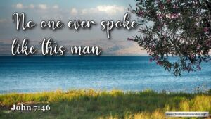 "Thought for October 15th. ""NO ONE EVER SPOKE LIKE THIS MAN"""