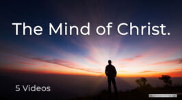 The Mind of Christ - 5 Videos