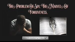 The Problem Of Sin: -The Marvel of Forgiveness.