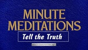 Minute Meditation - Tell the Truth - by R J. Lloyd