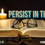 "Thought for November 22nd. ""PERSIST IN THIS"""