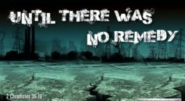 "Thought for November 7th. ""UNTIL THERE WAS NO REMEDY"""