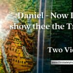 Daniel – Now I will show thee the Truth – 2 Videos