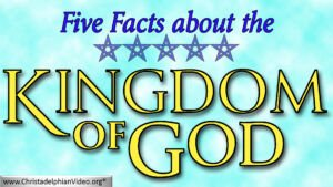 5 Facts about the Kingdom of God