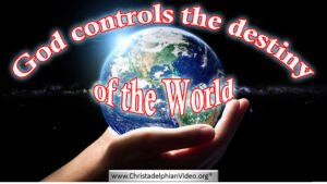 God Controls the destiny of the world