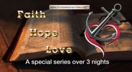 Bible Faith, Hope and Love - 3 Videos