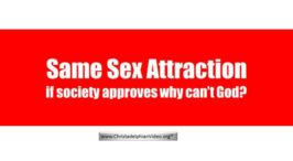Bible Questions: Same Sex Attraction: If society approves why can't God?