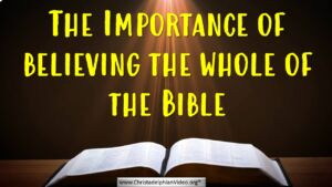 The Importance of belief in the whole of the Bible