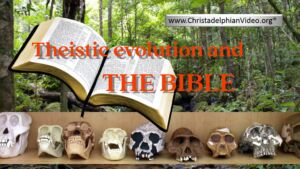 Theistic Evolution & The Bible