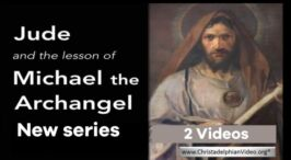The Epistle of Jude and the lesson of Michael the Archangel - 2 videos