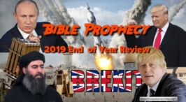 Amazing Bible Prophecy in 2019- End of Year review.