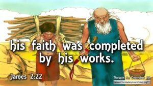 "Thought for December 8th. ""FAITH WAS COMPLETED BY ... """