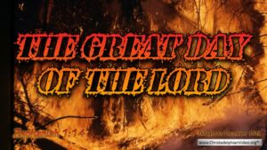 """Thought for December 15th. """"THE GREAT DAY OF THE LORD"""""""