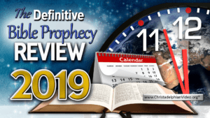WATCH! - The definitive Bible Prophecy Review of 2019.