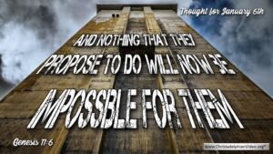 """Thought for January 6th. """"NOTHING ... WILL NOW BE IMPOSSIBLE"""""""