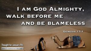 "Thought for January 9th. ""WALK BEFORE ME AND BE BLAMELESS"""