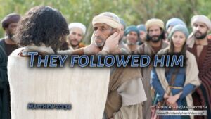 "Thought for January 18th. "" ... AND FOLLOWED HIM"""