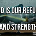 "Thought for January 26th. ""GOD IS OUR REFUGE AND STRENGTH"""