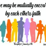 "Thought for January 27th. ""THAT WE MAY BE MUTUALLY ENCOURAGED"""