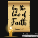 "Thought for January 28th. ""BY THE LAW OF FAITH"""