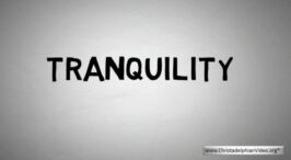 Tranquility! a short video by the Glad Tidings Magazine