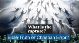 What is the Rapture - Bible Truth or Christian Error?