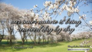 """Thought for March 5th. """"RENEWED DAY BY DAY ... """""""