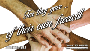 """Thought for March 7th. """"OF THEIR OWN FREEWILL"""""""