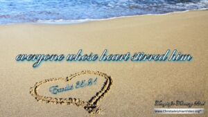 """Thought for February 22nd. """"EVERYONE WHOSE HEART STIRRED HIM"""""""