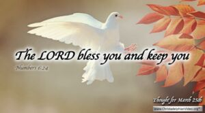 "Daily Readings & Thought for March 25th. ""THE LORD BLESS YOU AND KEEP YOU"""
