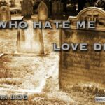 "Daily Readings & Thought for March 30th. ""ALL WHO HATE ME LOVE DEATH"""
