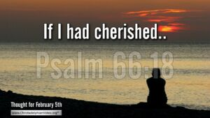 "Thought for February 5th. ""IF I HAD CHERISHED …"""