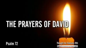 Thought for February 9th. THE PRAYERS OF DAVID