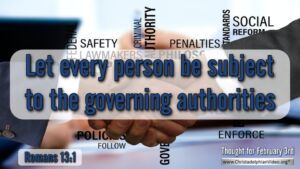 "Thought for February 3rd. ""SUBJECT TO THE GOVERNING AUTHORITIES"""