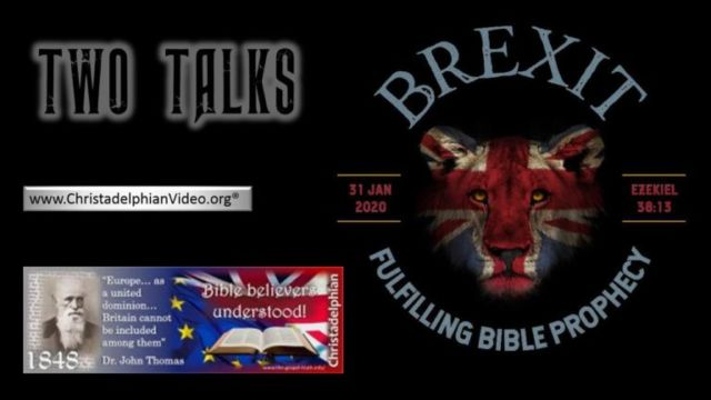 Brexit Done... How Brexit has fulfilled Bible prophecy - 2 Videos