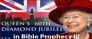The Queen's 60th Jubilee...  In Bible Prophecy?
