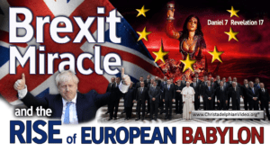Brexit Miracle & The Rise of European Babylon!