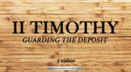 2 Timothy: 'Guarding the deposit' : 5 Videos