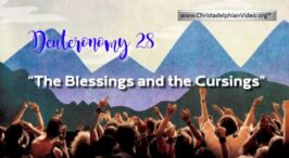 Deuteronomy 28: 'The Blessings and the cursings'
