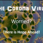 """ The Corona virus – Worried? There is hope!"""