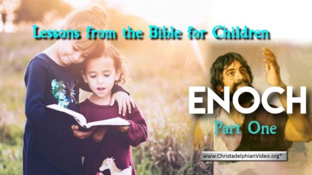 Lesson from the Bible for Children: 'Enoch' - 3 Videos