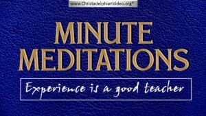 Minute Meditations: Experience is a good teacher!
